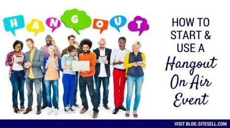How To Start And Use A Hangout On Air Event - The SiteSell Blog   The Content Marketing Hat   Scoop.it