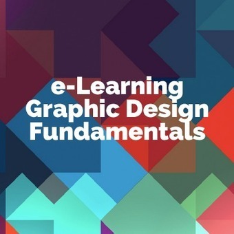 e-Learning Graphic Design Fundamentals - eLearning Industry | Pédagogie et Multimédias | Scoop.it