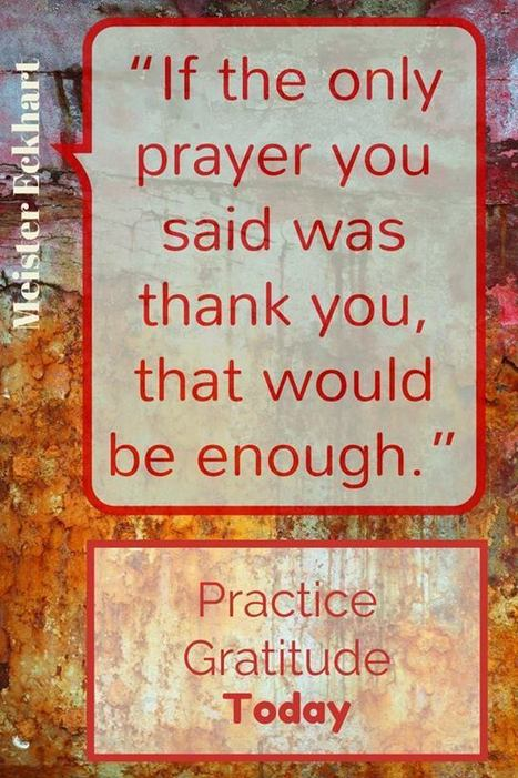 Practice Gratitude Today! | Leadership and Spirituality | Scoop.it