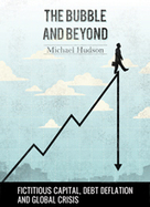 Michael Hudson's new must-read book: The Bubble and Beyond | The Great Transition | Scoop.it
