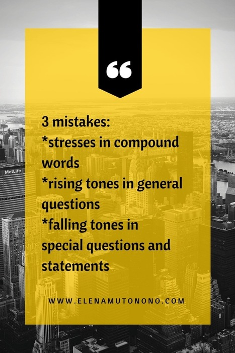 Stress and intonation mistakes that non-native speakers make | Learning English is a Journey | Scoop.it