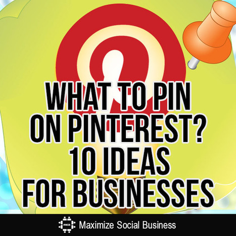 What to Pin on Pinterest? 10 Ideas for Businesses | Pinterest & Instagram for Nonprofits | Scoop.it