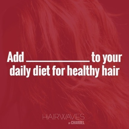Add ______________ to your daily diet for healthy hair | Fashion in UAE | Scoop.it