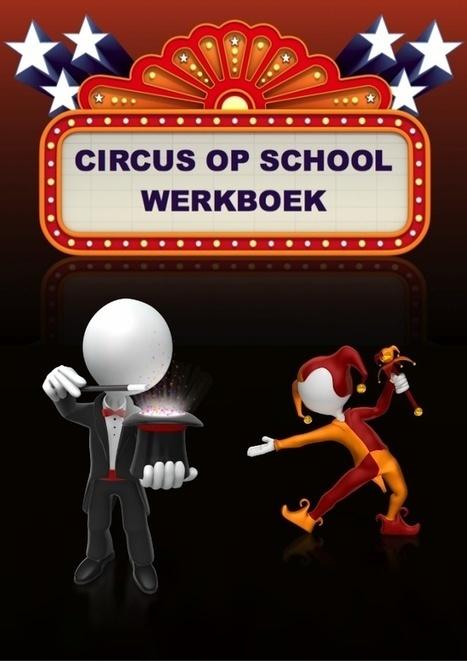 Gratis circus op school werkboek met werkbladen van schoolgoochelaar Aarnoud Agricola   Gratis thema-werkboeken van schoolgoochelaar Aarnoud Agricola uit Utrecht   Scoop.it