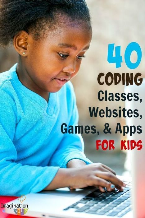 40 Coding Classes, Websites, Games, and Apps for Kids | Technology in Today's Classroom | Scoop.it