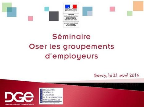 Oser les groupements d'employeurs | Direction Générale des Entreprises (DGE) | RH, emploi & territoires | Scoop.it