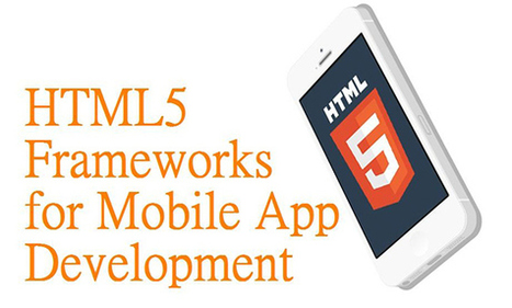 Best HTML5 Frameworks for Mobile App Development | HTML5 News | Scoop.it