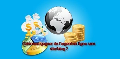 Comment gagner de l'argent sur internet sans forcément un site ?   Boulama Kandine   Scoop.it