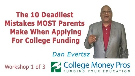 10 Deadliest Mistakes MOST Parent Make When Applying for College Funding | Promote Your Passion | Scoop.it