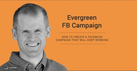 How to Create an Evergreen Facebook Ad Campaign | Facebook for Business Marketing | Scoop.it