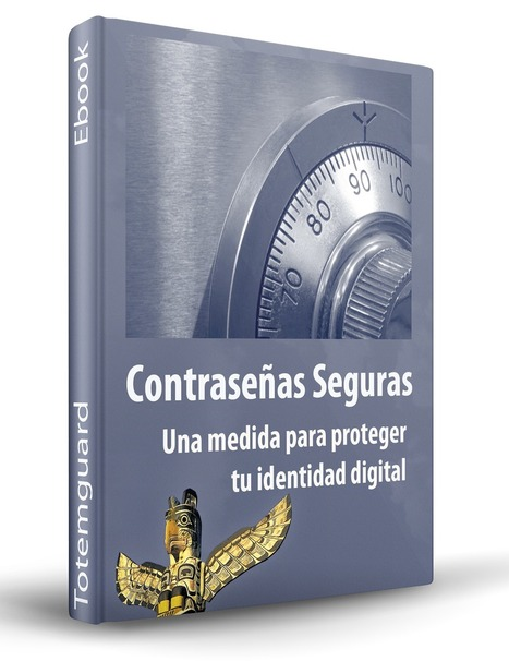 Ebook gratuito: Contraseñas seguras | <<TECNOLOGÍAS DE LA INFORMACIÓN Y LA COMUNICACIÓN ( TIC) >> | Scoop.it