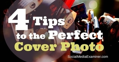4 Tips to Create the Perfect Cover Photo on Any Social Network | Social media marketing | Scoop.it
