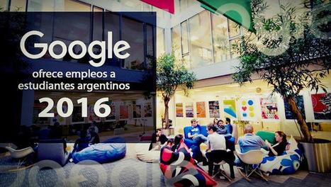Google ofrece empleos a estudiantes argentinos para 2016 | Buscar trabajo a todas las edades | Scoop.it