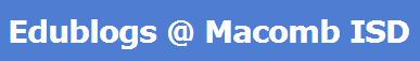 Edublogs @ Macomb ISD | Blogging 101 | Scoop.it