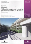 Revit Architecture 2012. Guida avanzata | WEBOLUTION! | Scoop.it