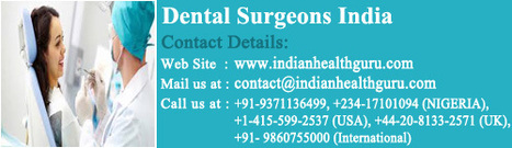 Why Dental Surgery in India is flourishing | Advance Dental Surgery in India | Scoop.it