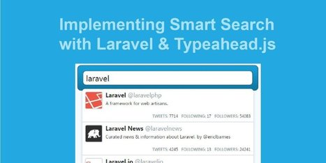 Implementing Smart Search with Laravel and Typeahead.js | Web Dev News | Scoop.it