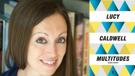 Multitides by Lucy Caldwell: 'Raw, compassionate and evocative' | The Irish Literary Times | Scoop.it