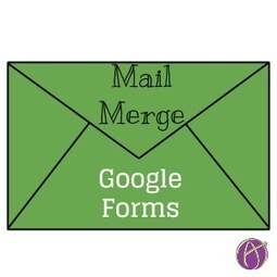 Using Mail Merge from a Google Form | Lund's K-12 Technology Integration | Scoop.it