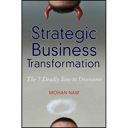 Are You Committing the Seven Deadly Sins of Business Transformation? | All About Change Management | Scoop.it