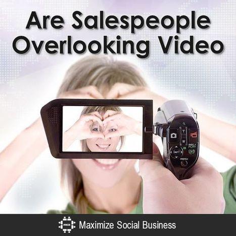 Are Salespeople Overlooking Video?   Social Selling   Scoop.it
