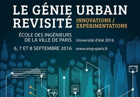 Le génie urbain revisité au programme de l'Université d'été 2016 de l'EIVP | Ingénieur, la Formation | Scoop.it