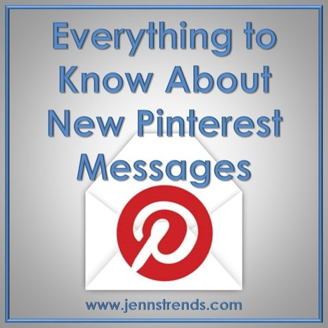 Everything to Know About New Pinterest Messages - Jenn's Trends | Pinterest | Scoop.it
