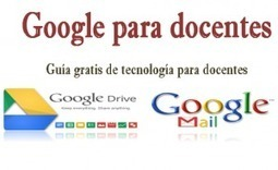 Google para Docentes.- | Gelarako erremintak 2.0 | Scoop.it