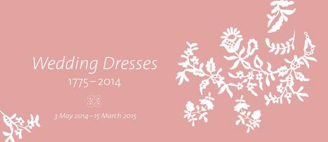 Exhibition – Wedding Dresses 1775–2014 - Victoria and Albert Museum | Textile Horizons | Scoop.it
