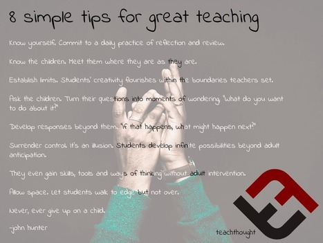 8 Simple Tips For Great Teaching | 21st Century Literacy and Learning | Scoop.it