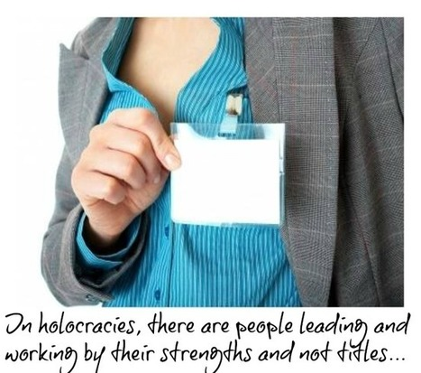 Holacracy – The Title For A Title Less World - #bealeader | About leadership | Scoop.it