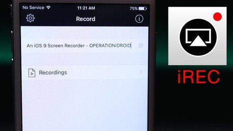 Use iRec To Record iPhone Screen Without Jailbreak for iOS 10 | Cydia Tweaks & Jailbreak News | Scoop.it