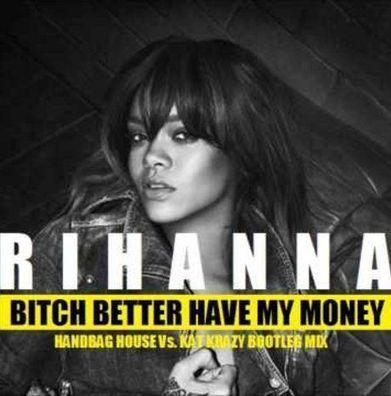 Single 2015: Bitch Better Have My Money (Remix Dance) : Rihanna  - Cotentin webradio actu buzz jeux video musique electro  webradio en live ! | cotentin webradio webradio: Hits,clips and News Music | Scoop.it