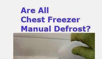 Are all chest freezers manual defrost? | Are Chest Freezers Using Manual Defrost? | Scoop.it
