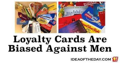 Why Loyalty Cards Are Biased Against Men. - Idea of the Day | PrintableCoupons | Scoop.it