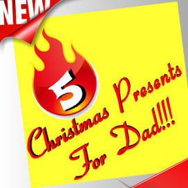 Good Christmas Presents For Dad | Good Christmas Presents for Dad | Scoop.it