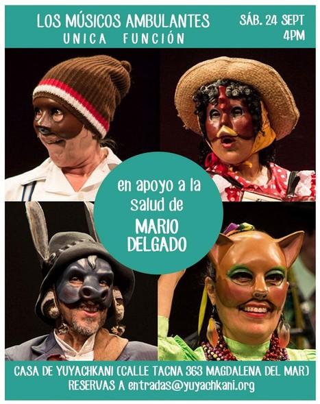 Yuyachkani realizará función solidaria de 'Los Músicos Ambulantes' por la salud de Mario Delgado | Un vistazo de la actividad cultural peruana | Scoop.it