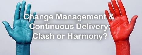 Change Management & Continuous Delivery: Clash or Harmony? - DevOps.com | JamesSaffron Technology Scoops | Scoop.it