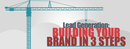 Lead Generation: Building Your Brand In Three Steps | Personal Branding and Professional networks - @TOOLS_BOX_INC @TOOLS_BOX_EUR @TOOLS_BOX_DEV @TOOLS_BOX_FR @TOOLS_BOX_FR @P_TREBAUL @Best_OfTweets | Scoop.it