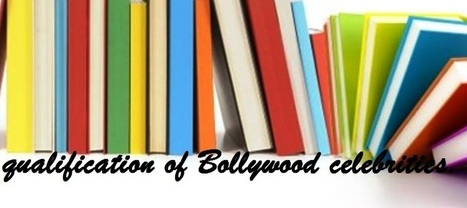 Educational qualification of Bollywood celebrities. | Bollywood | Scoop.it