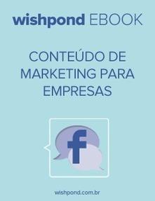 Confira o mais novo Ebook! - Wishpond Brasil   Experiencie   Scoop.it