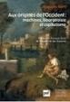 Augusto Forti, Aux origines de l'Occident : machines, bourgeoisie et capitalisme | Créativité et territoires | Scoop.it
