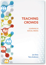 Athabasca University Press - Teaching Crowds: Learning and Social Media | Networked learning | Scoop.it
