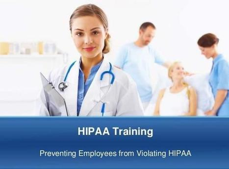 Employee Hipaa Training - Things You Must Know | Online HIPAA Training Resources | Scoop.it