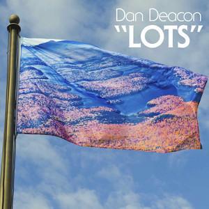 Dan Deacon - Lots | musique & music | Scoop.it