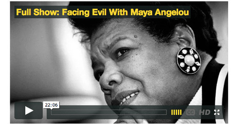 Maya Angelou on Courage and Facing Evil | Leadership, Innovation, and Creativity | Scoop.it