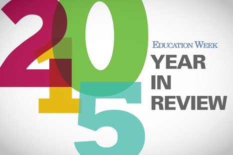 Top Education Stories of 2015: Education Week's Most Viewed | ELT (mostly) Articles Worth Reading | Scoop.it