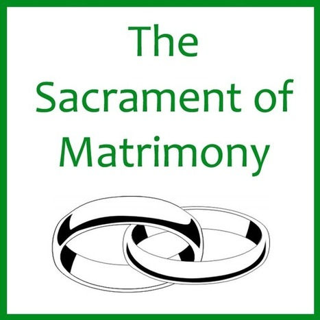 The Sacrament of Marriage | Marriage and Family (Catholic & Christian) | Scoop.it