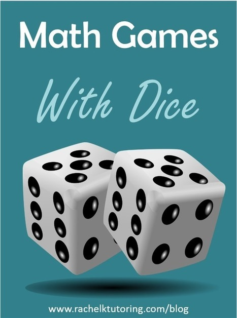 Math Games With Dice - Rachel K Tutoring Blog | How to rebuild our Education | Scoop.it