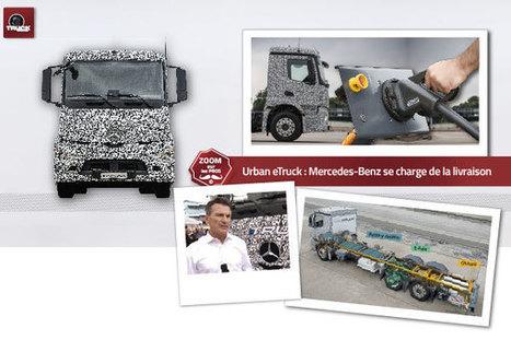 Urbanisation et transport : la mobilité électrique avec Urban eTruck - truck Editions | Truckeditions | Scoop.it